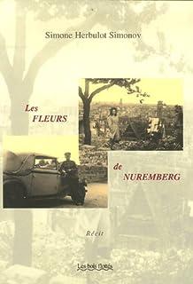 Les fleurs de Nuremberg : un amour en instance, Herbulot-Simonov, Simone