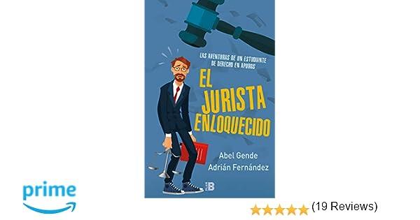El jurista enloquecido: Las aventuras de un estudiante de ...