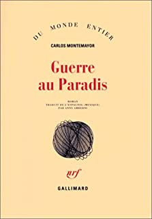 Guerre au paradis : roman, Montemayor, Carlos