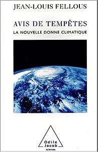 Avis de tempête : La nouvelle donne climatique par Jean-Louis Fellous