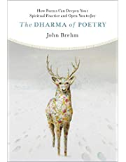 The Dharma of Poetry: How Poems Can Deepen Your Spiritual Practice and Open You to Joy