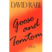 Goose and Tomtom: A Play
