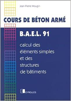 cours de beton arme bael 91 calcul des lments simples et des structures de btiments french paperback 3 mar 2007 - Cour En Beton Color