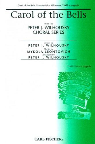 Carol of the Bells (Ukranian Christmas Carol) (Peter J. Wilhousky Choral Series, 27724-4 (Ukranian Bell)