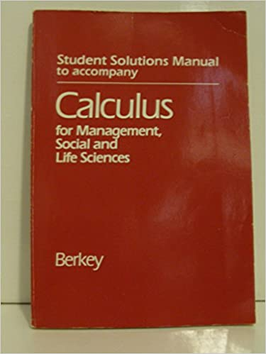 Student solutions manual to accompany calculus for management.