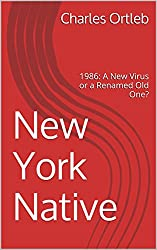New York Native: 1986: A New Virus or a Renamed Old One?