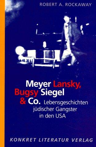 Meyer Lansky, Bugsy Siegel & Co.