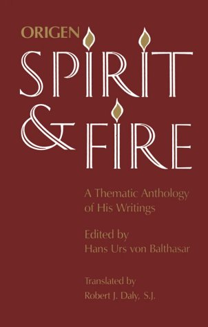 Origen: Spirit and Fire: A Thematic Anthology of His Writings