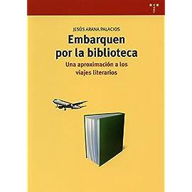 Embarquen por la biblioteca: Una aproximación a los viajes literarios: 255 (Biblioteconomía y Administración Cultural)