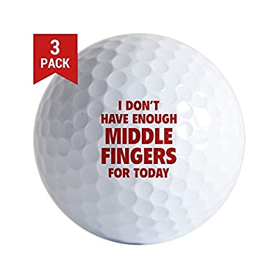 CafePress - I Don't Have Enough Middle Fingers for Today Golf - Golf Balls (3-Pack), Unique Printed Golf Balls