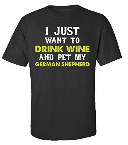 (URBANTURB I Just Want to Drink Wine and Pet My German Shepherd - Adult Shirt 2XL Black)