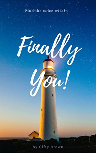 Finally You!: Find the voice within (Life Reloaded Book - Up Reloaded Whats
