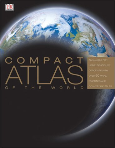 COMPACT ATLAS OF THE WORLD REVISED 2003C WORLD EXPLORER PEOPLE, PLACES, AND CULTURES DORLING KINDERSELY (DK Compact Atlas Of The World)