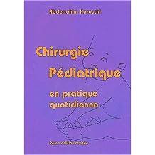Chirurgie Pediatrique En Pratique Quotidienne 2e Ed.