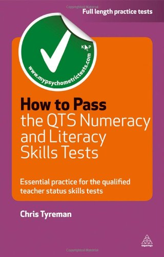 How to Pass the QTS Numeracy and Literacy Skills Tests: Essential Practice for the Qualified Teacher Status Skills Tests (Testing Series)