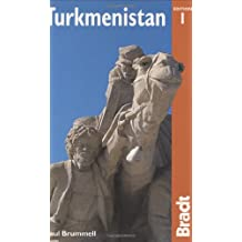 Turkmenistan: The Bradt Travel Guide