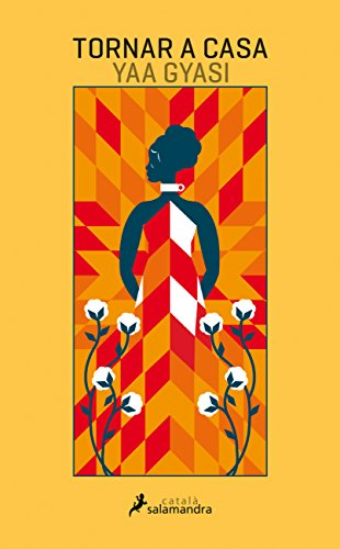 Book cover from Tornar a casa by Yaa Gyasi
