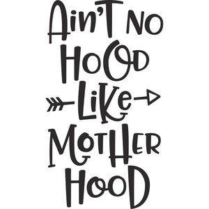 Ain t no hood like motherhood