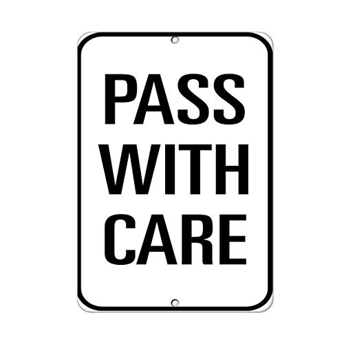 Aubrey Hammond Warning Aluminum Sign ~ Pass with Care Traffic Sign 12 x 8 inch Commercial Signs (Pass With Care Sign)