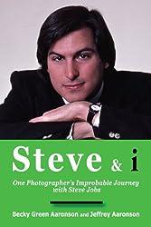 Steve & i: One Photographer's Improbable Journey with Steve Jobs
