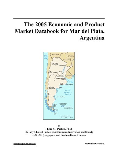 Download The 2005 Economic and Product Market Databook for Mar del Plata, Argentina pdf