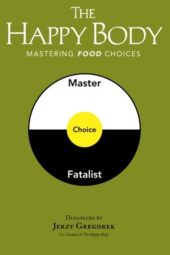 The Happy Body: Mastering Food Choices PDF