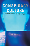 Conspiracy Culture: From Kennedy to The X Files