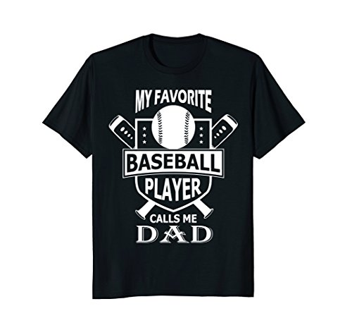 Mens My Favorite Baseball Player Calls Me DAD Shirt 3XL Black