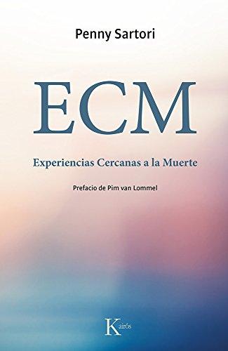 ECM Experiencias Cercanas a la Muerte (Spanish Edition)