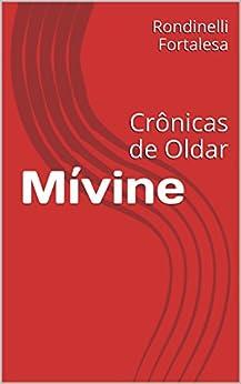 Mívine: Crônicas de Oldar por [Fortalesa, Rondinelli]