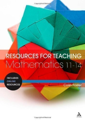Read Online Resources for Teaching Mathematics: 11-14 by Foster, Colin (2011) PDF