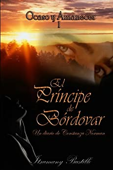 El Príncipe de Bórdovar (primera parte) (Ocaso y Amanecer nº 1) (Spanish Edition) by [Bustillo, Itxa]