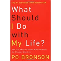 What Should I Do With My Life: The True Story of People Who Answered the Ultimate Question