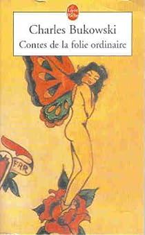Contes de la folie ordinaire par Bukowski