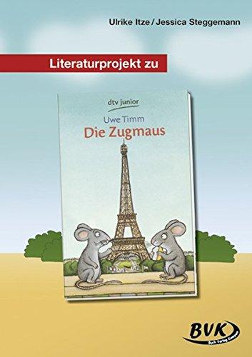 Literaturprojekt Die Zugmaus: 3.-4. Kl