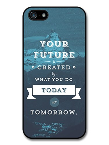 Your Future is Created by What You do Today Robert Kiyosaki Life Motivation Quote coque pour iPhone 5 5S