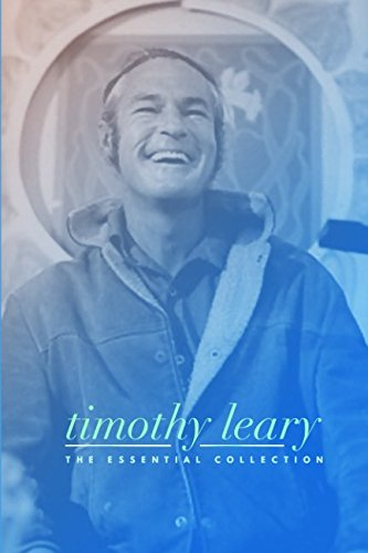 Timothy Leary: The Essential Collection