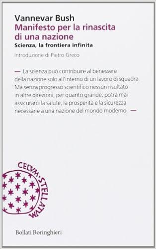Manifesto Per La Rinascita Di Una Nazione Scienza La Frontiera Infinita Bush Vannevar 9788833924502 Amazon Com Books
