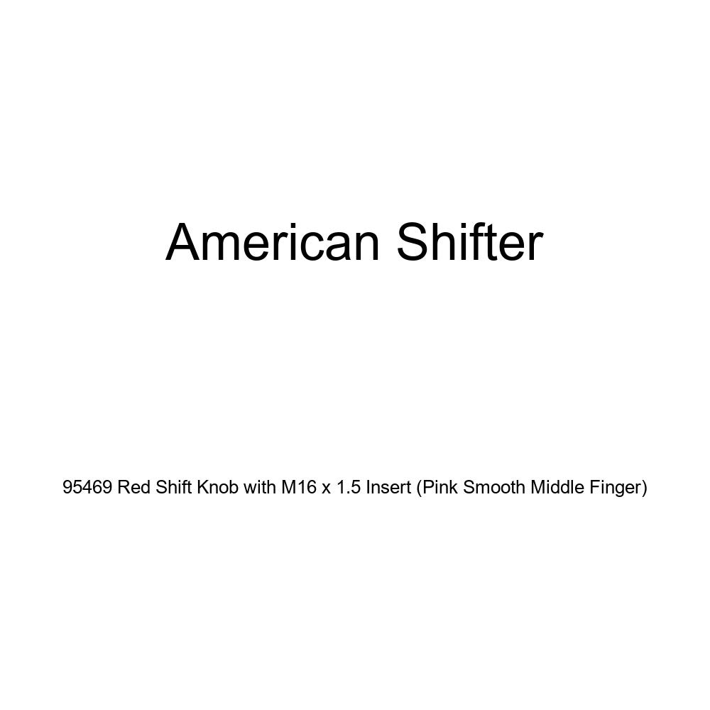 American Shifter 95469 Red Shift Knob with M16 x 1.5 Insert Pink Smooth Middle Finger