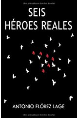 SEIS HÉROES REALES (Spanish Edition) Paperback