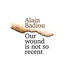 Our Wound is Not So Recent: Thinking the Paris Killings of 13 November