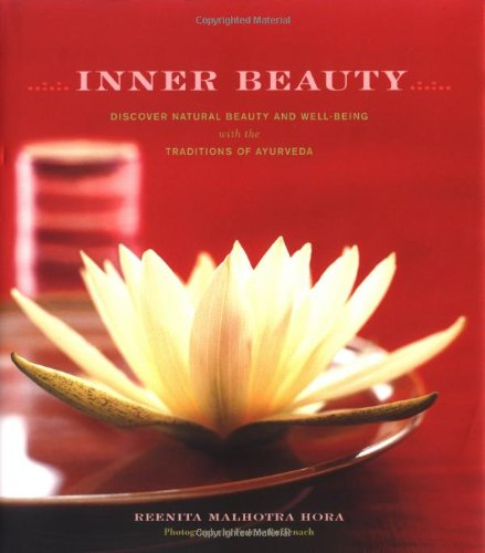 Read Online Inner Beauty: Discover Natural Beauty and Well-Being with the Traditions of Ayurveda pdf epub
