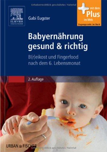Babyernährung gesund & richtig: B(r) eikost und Fingerfood nach dem 6. Lebensmonat