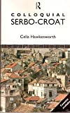 Colloquial Serbo-Croat, Celia Hawkesworth, 0415045916