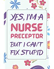Nurse Preceptor Gifts: Blank Lined Notebook Journal Diary Paper, a Funny and Appreciation Gift for Nurse Preceptor to Write in