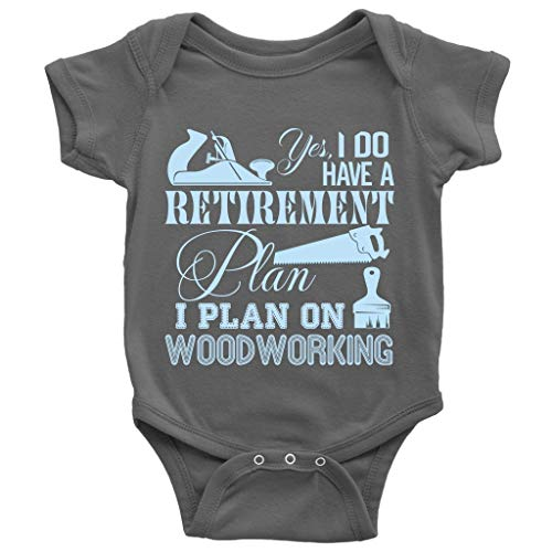 I Do Have A Retirement Baby Bodysuit, I Plan On Woodworking Cute Baby Bodysuit (NB, Baby Bodysuit - Dark Gray) ()
