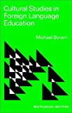 Cultural Studies in Foreign Language Education, Michael Byram, 1853590177