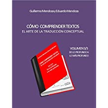 CÓMO COMPRENDER TEXTOS: El arte de la traducción conceptual (De lo profundo a lo más profundo nº 3) (Spanish Edition)