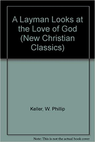 A Layman Looks at the Love of God (New Christian Classics)