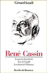 René Cassin, 1887-1976 : La guerre hors la loi, avec de Gaulle, les droits de l'homme par Gérard Israël